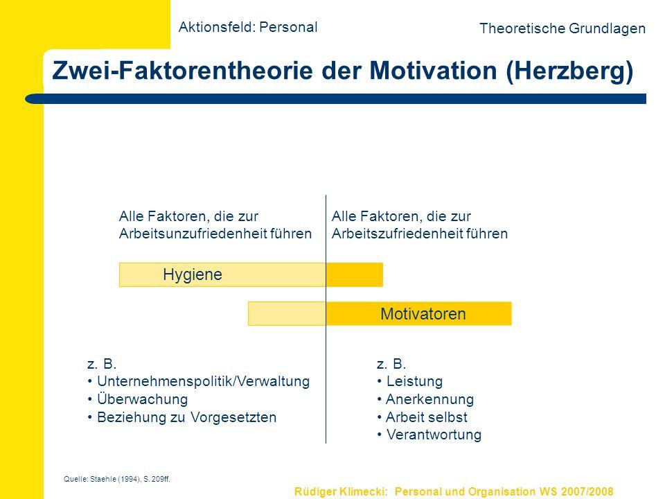 Rüdiger Klimecki: Personal und Organisation WS 2007/2008 Zwei-Faktorentheorie der Motivation (Herzberg) Theoretische Grundlagen Hygiene Motivatoren Al