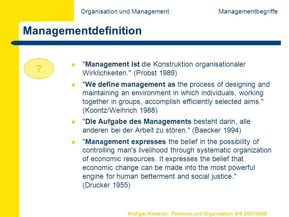 Rüdiger Klimecki: Personal und Organisation WS 2007/2008 Managementdefinition