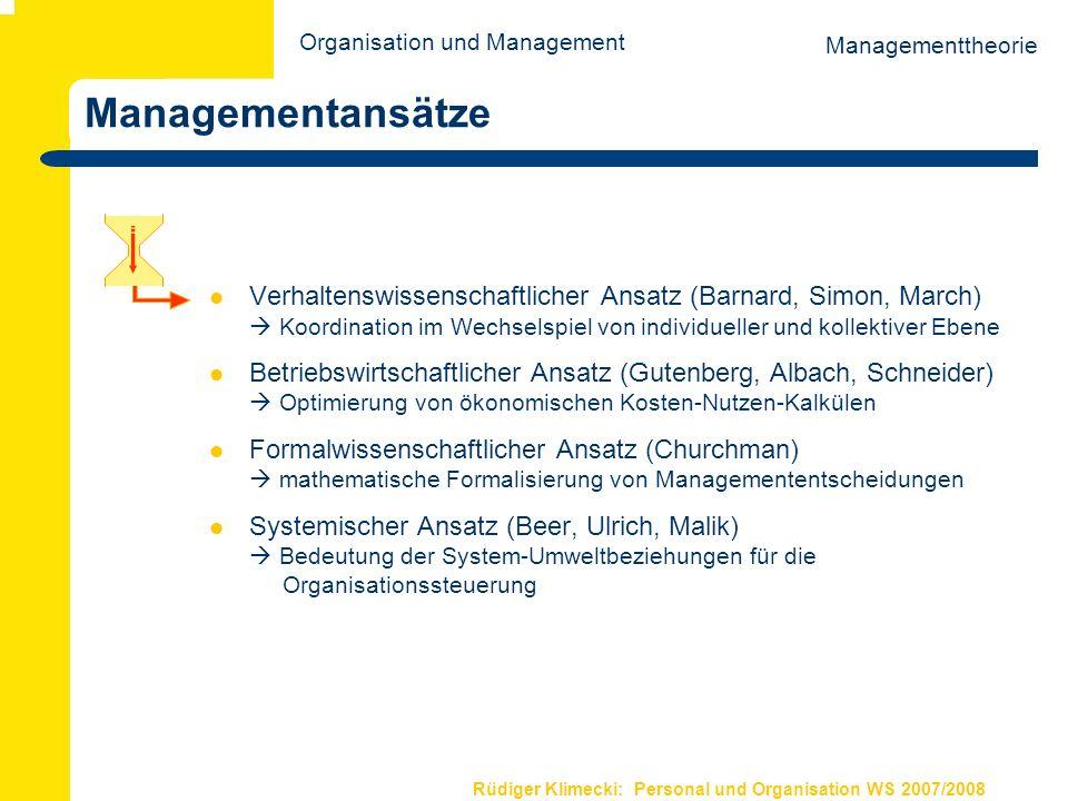 Rüdiger Klimecki: Personal und Organisation WS 2007/2008 Managementansätze Verhaltenswissenschaftlicher Ansatz (Barnard, Simon, March) Koordination im