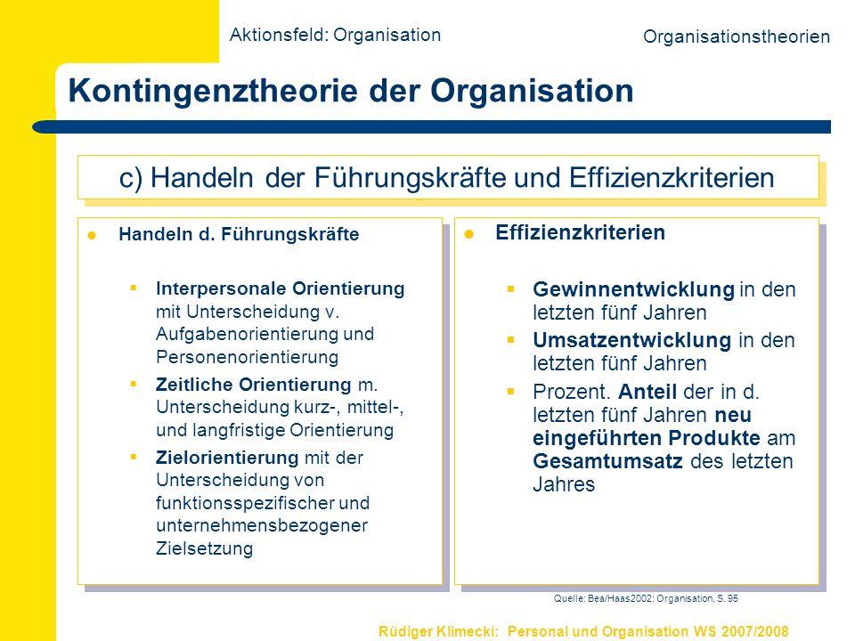 Rüdiger Klimecki: Personal und Organisation WS 2007/2008 Kontingenztheorie der Organisation Handeln d. Führungskräfte Interpersonale Orientierung mit
