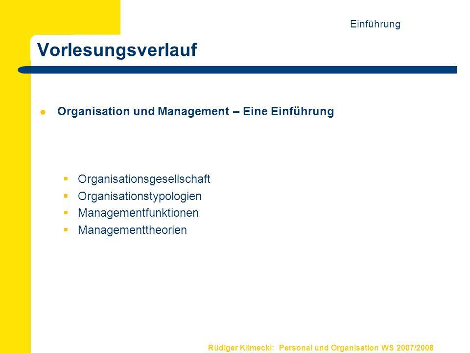 Rüdiger Klimecki: Personal und Organisation WS 2007/2008 Vorlesungsverlauf Organisation und Management – Eine Einführung Organisationsgesellschaft Org