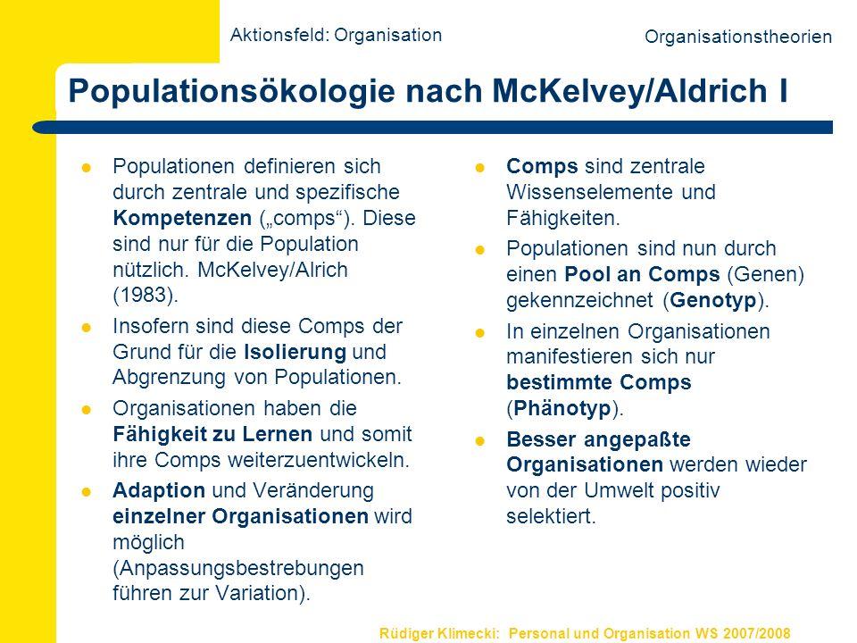 Rüdiger Klimecki: Personal und Organisation WS 2007/2008 Populationsökologie nach McKelvey/Aldrich I Populationen definieren sich durch zentrale und s