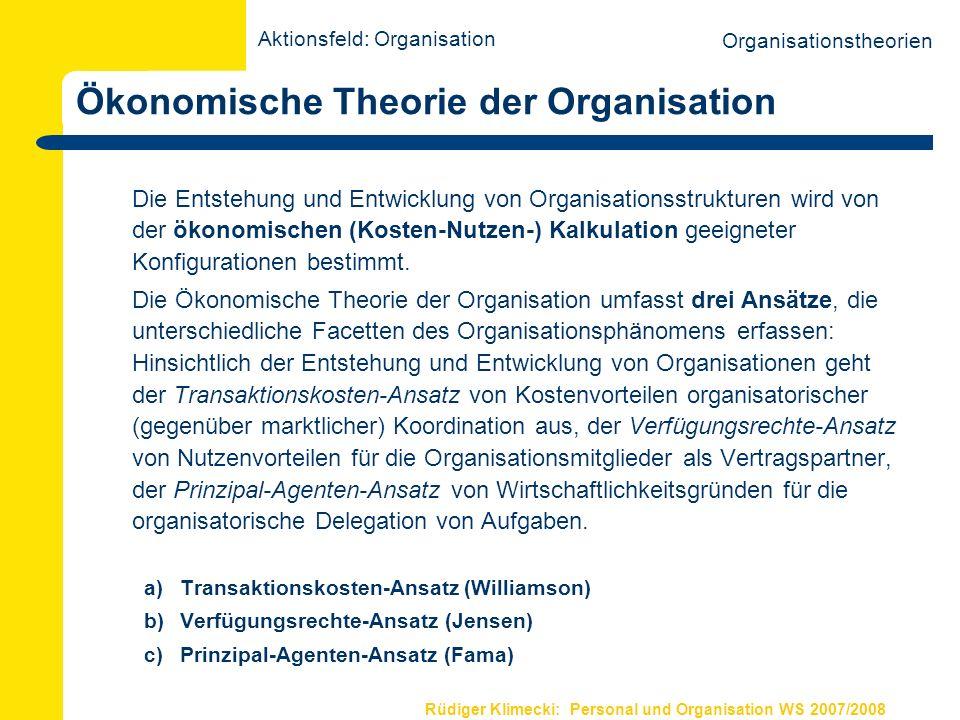 Rüdiger Klimecki: Personal und Organisation WS 2007/2008 Ökonomische Theorie der Organisation Die Entstehung und Entwicklung von Organisationsstruktur