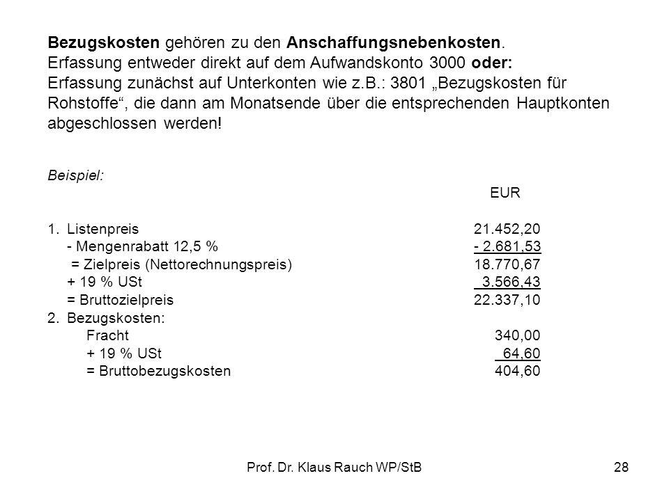 Prof.Dr. Klaus Rauch WP/StB28 Bezugskosten gehören zu den Anschaffungsnebenkosten.