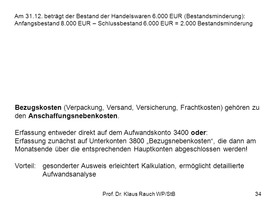 Prof.Dr. Klaus Rauch WP/StB34 Am 31.12.