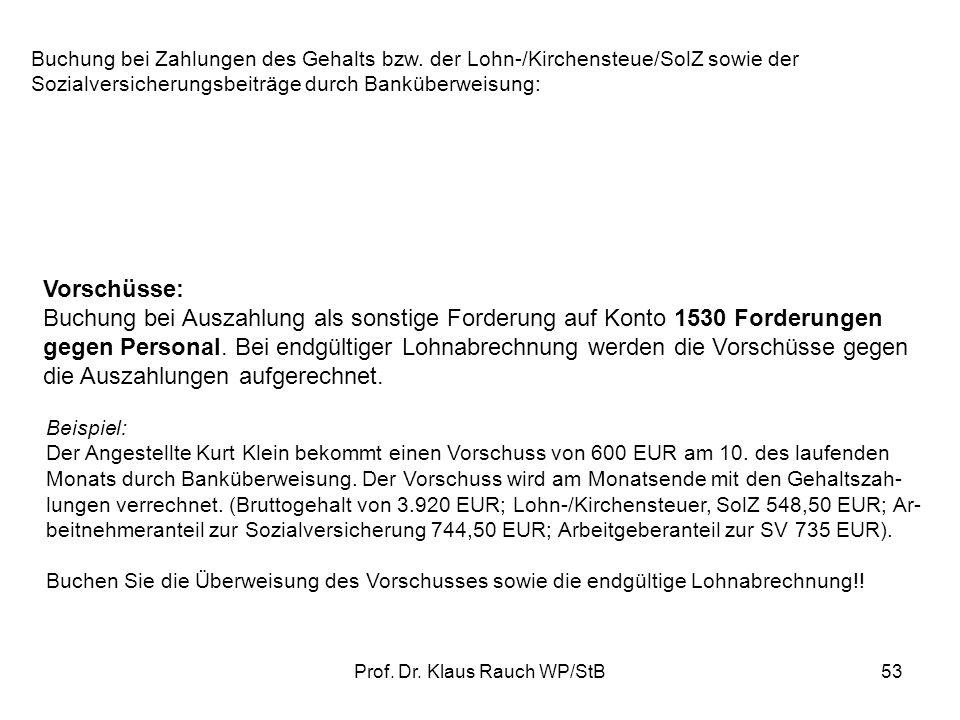 Prof.Dr. Klaus Rauch WP/StB53 Buchung bei Zahlungen des Gehalts bzw.