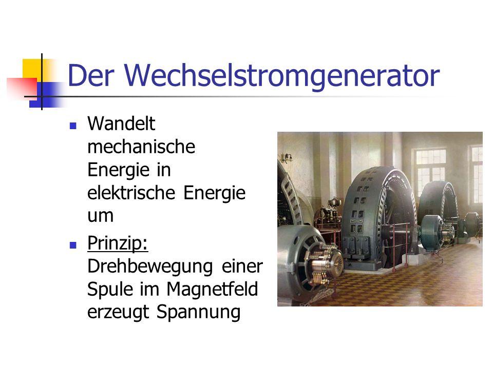 Lieferanten von Wechselspannung Wechselstrom wird in Atom-, Wasser-, Wind-,... Kraftwerken hergestellt Fahrrad-Dynamo Notstromaggregat