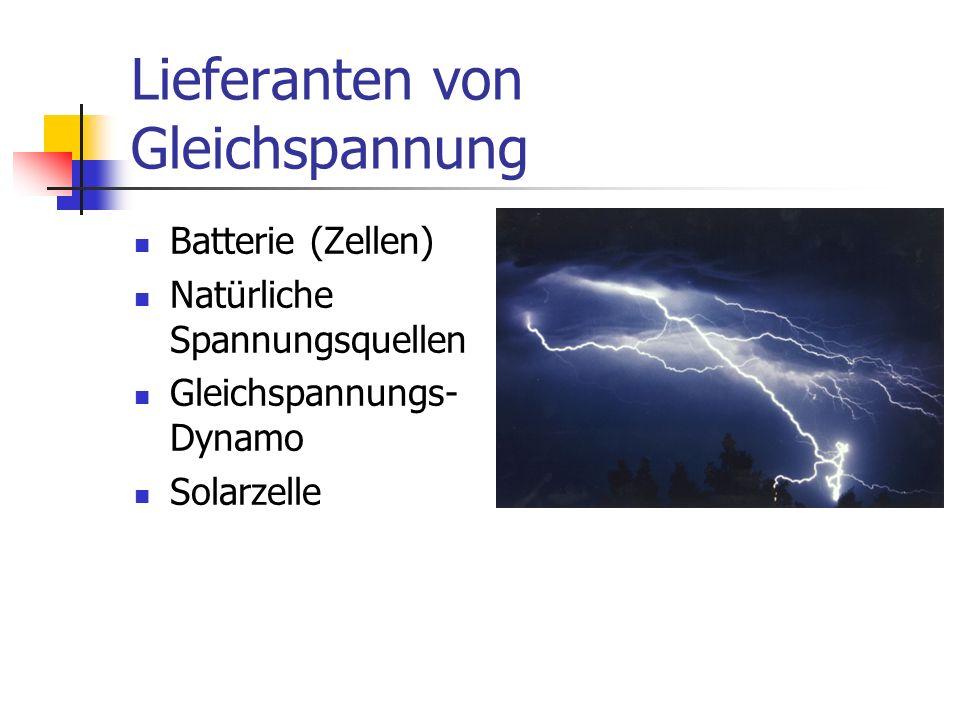 Lieferanten von Gleichspannung Batterie (Zellen) Natürliche Spannungsquellen Gleichspannungs- Dynamo Solarzelle