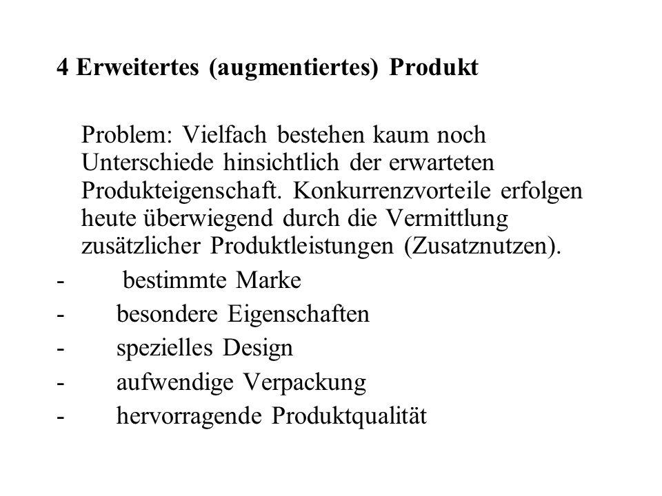4 Erweitertes (augmentiertes) Produkt Problem: Vielfach bestehen kaum noch Unterschiede hinsichtlich der erwarteten Produkteigenschaft. Konkurrenzvort