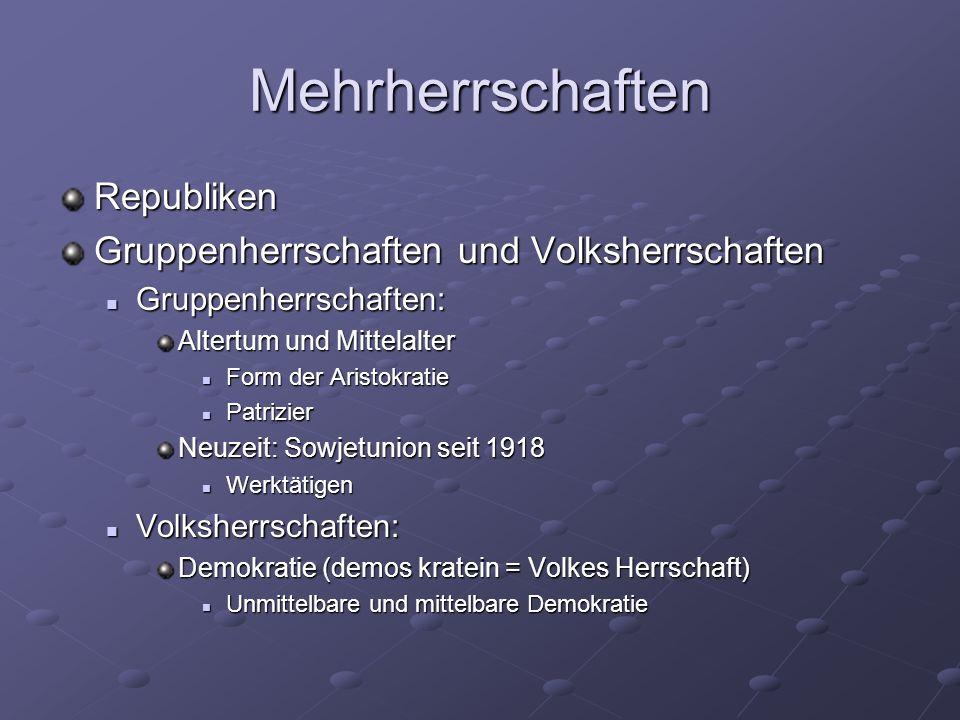 Mehrherrschaften Republiken Gruppenherrschaften und Volksherrschaften Gruppenherrschaften: Gruppenherrschaften: Altertum und Mittelalter Form der Aris