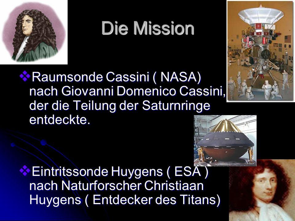 Die Mission Raumsonde Cassini ( NASA) nach Giovanni Domenico Cassini, der die Teilung der Saturnringe entdeckte. Raumsonde Cassini ( NASA) nach Giovan