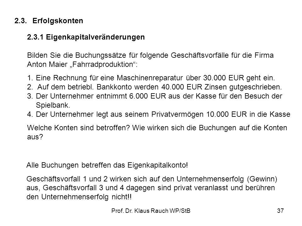 Prof. Dr. Klaus Rauch WP/StB36 AktivaBilanz der Schering AG zum 31.12.2007Passiva A. Anlagevermögen I. Immaterielle Vermögensgegenstände II. Sachanlag