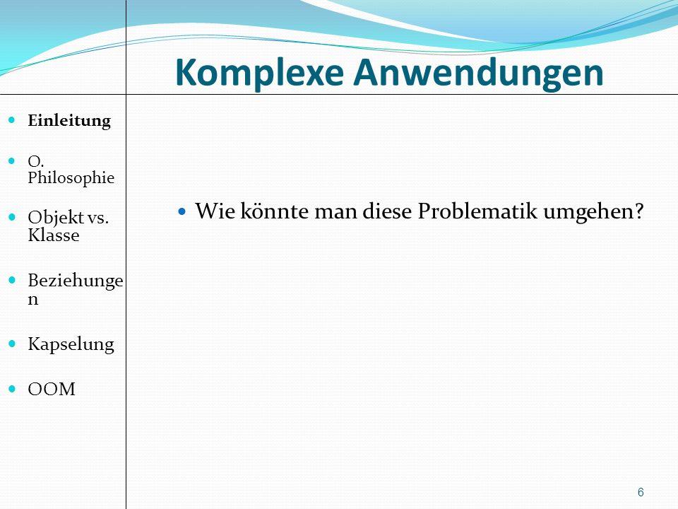 Objektorientierte Philosophie 7 Einleitung O.Philosophie Objekt vs.