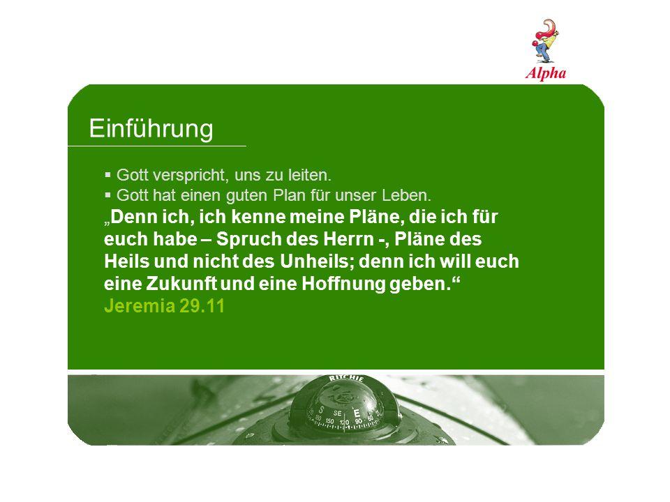 Einführung Gott verspricht, uns zu leiten. Gott hat einen guten Plan für unser Leben. Denn ich, ich kenne meine Pläne, die ich für euch habe – Spruch