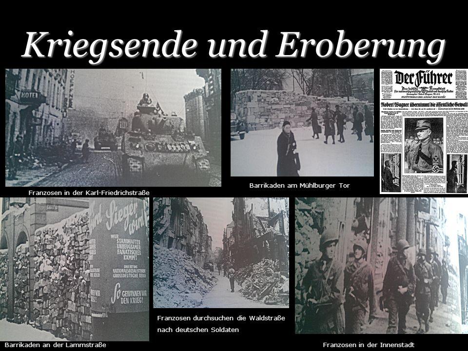 Kriegsende und Eroberung Franzosen in der Karl-Friedrichstraße Franzosen durchsuchen die Waldstraße nach deutschen Soldaten Barrikaden an der Lammstra