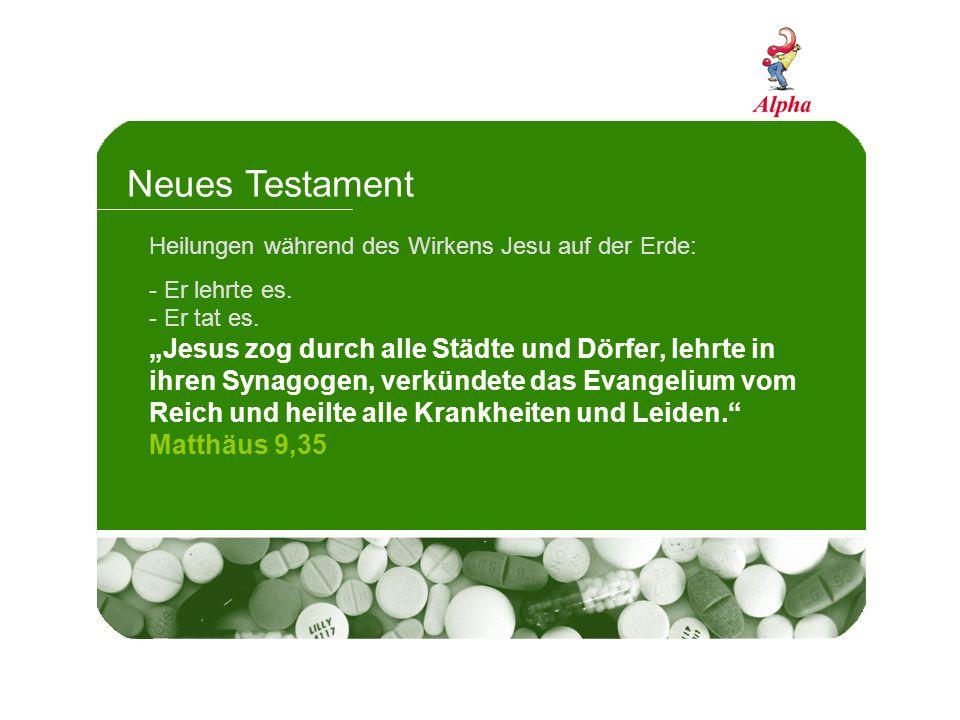 Neues Testament Heilungen während des Wirkens Jesu auf der Erde: - Er lehrte es.