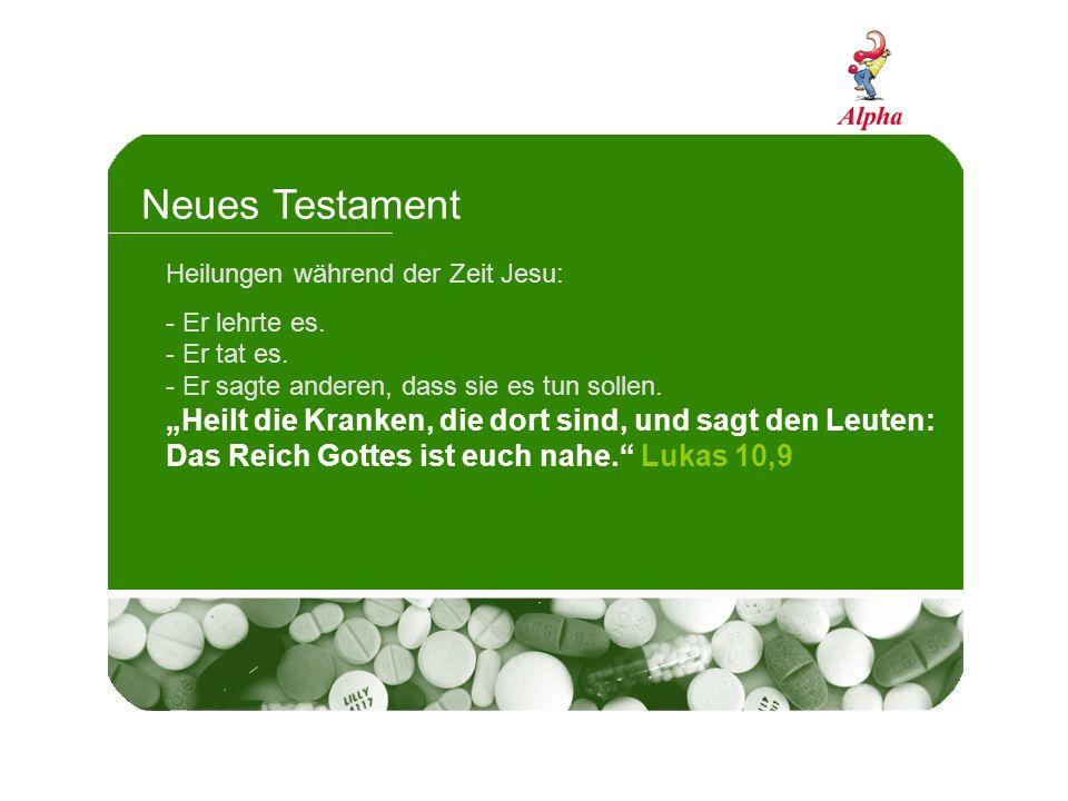 Neues Testament Heilungen während der Zeit Jesu: - Er lehrte es.