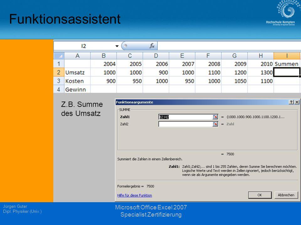 Jürgen Guter Dipl. Physiker (Univ.) Microsoft Office Excel 2007 Specialist Zertifizierung Funktionsassistent Z.B. Summe des Umsatz