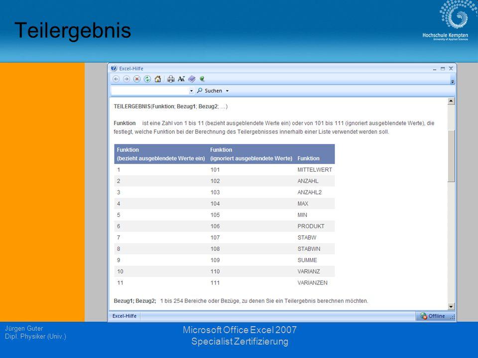 Jürgen Guter Dipl. Physiker (Univ.) Microsoft Office Excel 2007 Specialist Zertifizierung Teilergebnis
