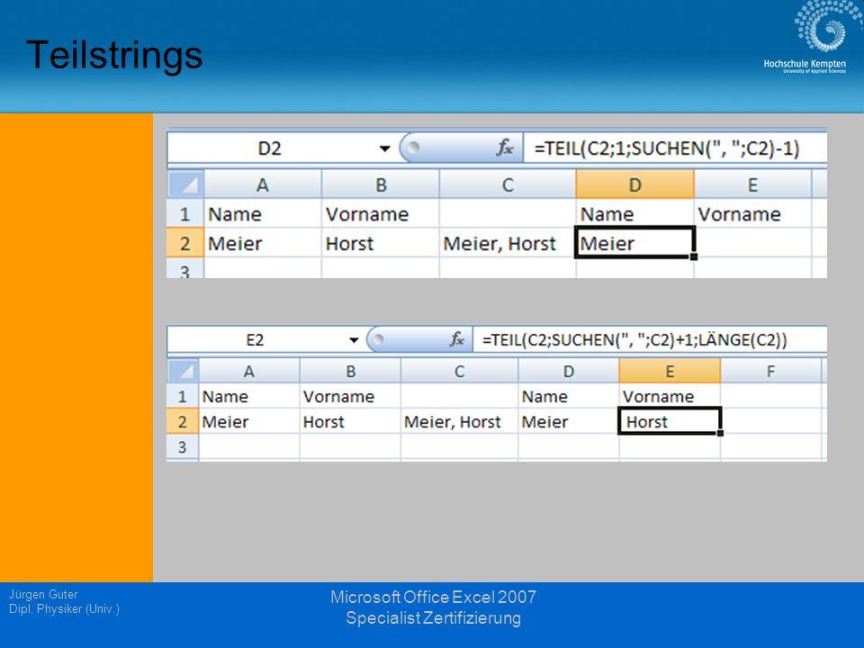 Jürgen Guter Dipl. Physiker (Univ.) Microsoft Office Excel 2007 Specialist Zertifizierung Teilstrings