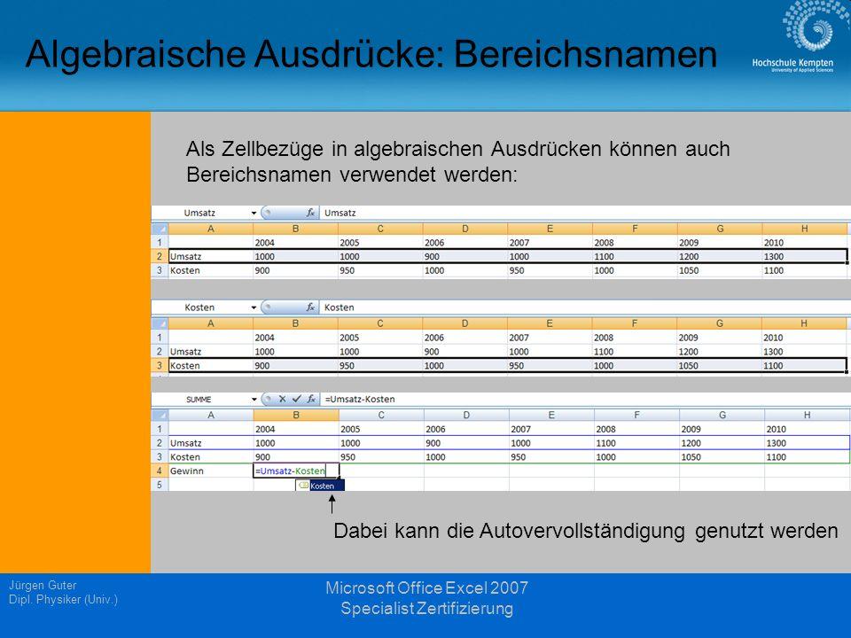 Jürgen Guter Dipl. Physiker (Univ.) Microsoft Office Excel 2007 Specialist Zertifizierung Algebraische Ausdrücke: Bereichsnamen Als Zellbezüge in alge