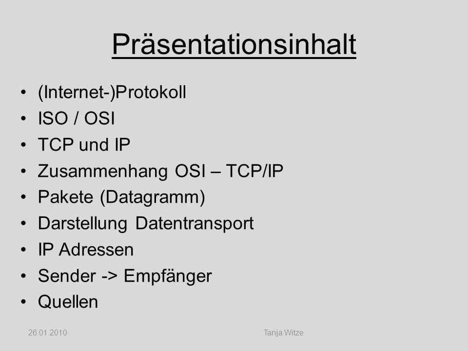 Präsentationsinhalt (Internet-)Protokoll ISO / OSI TCP und IP Zusammenhang OSI – TCP/IP Pakete (Datagramm) Darstellung Datentransport IP Adressen Send