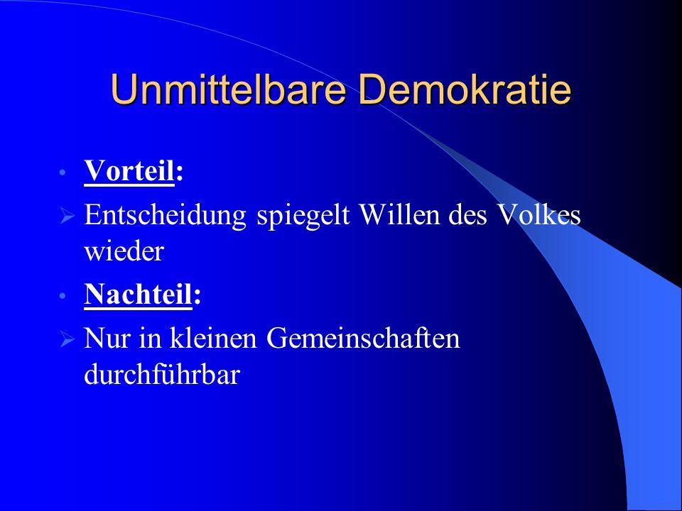 Unmittelbare Demokratie Probleme bei Staaten der Neuzeit: Entscheidungen bedürfen intensiver Vorbereitung Häufige u.