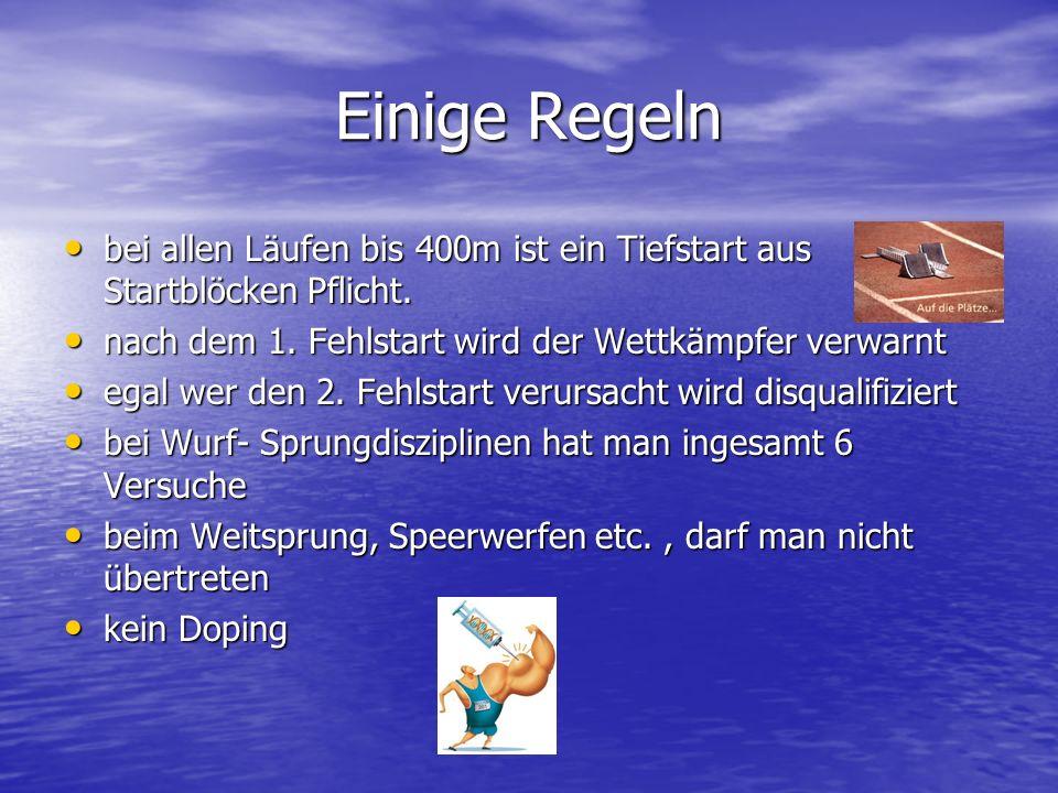 Einige Regeln bei allen Läufen bis 400m ist ein Tiefstart aus Startblöcken Pflicht. bei allen Läufen bis 400m ist ein Tiefstart aus Startblöcken Pflic