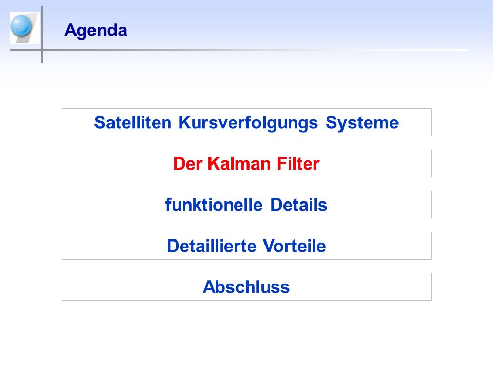 Kalman Filter Kalman filter encoders torque vel COM pos ENC error EST error MEAS Lage- regelung Kursverfolgung Motoren