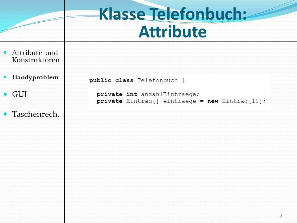 Benutzeroberfläche Attribute und Konstruktoren Handyproblem GUI Taschenrech.