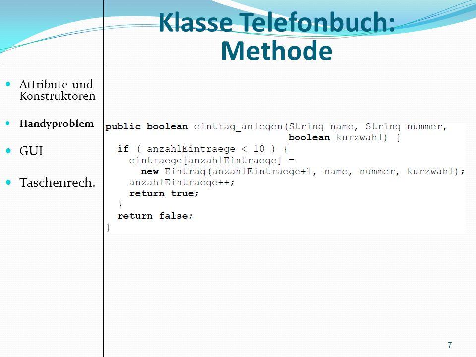 Klasse Telefonbuch: Methode Attribute und Konstruktoren Handyproblem GUI Taschenrech. 8