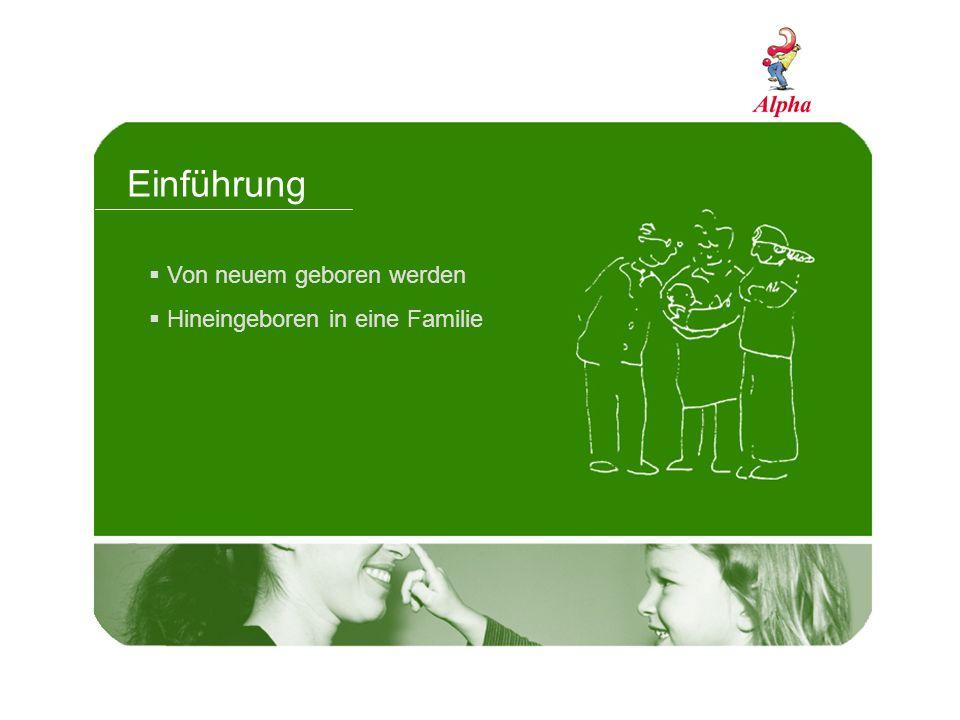 Einführung Von neuem geboren werden Hineingeboren in eine Familie