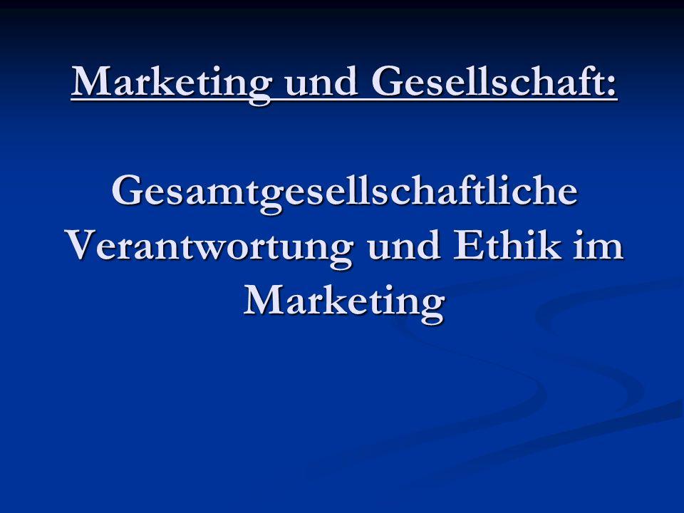 Marketing und Gesellschaft: Gesamtgesellschaftliche Verantwortung und Ethik im Marketing