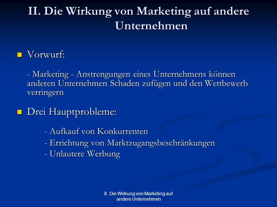Vorwurf: Vorwurf: - Marketing - Anstrengungen eines Unternehmens können anderen Unternehmen Schaden zufügen und den Wettbewerb verringern Drei Hauptpr