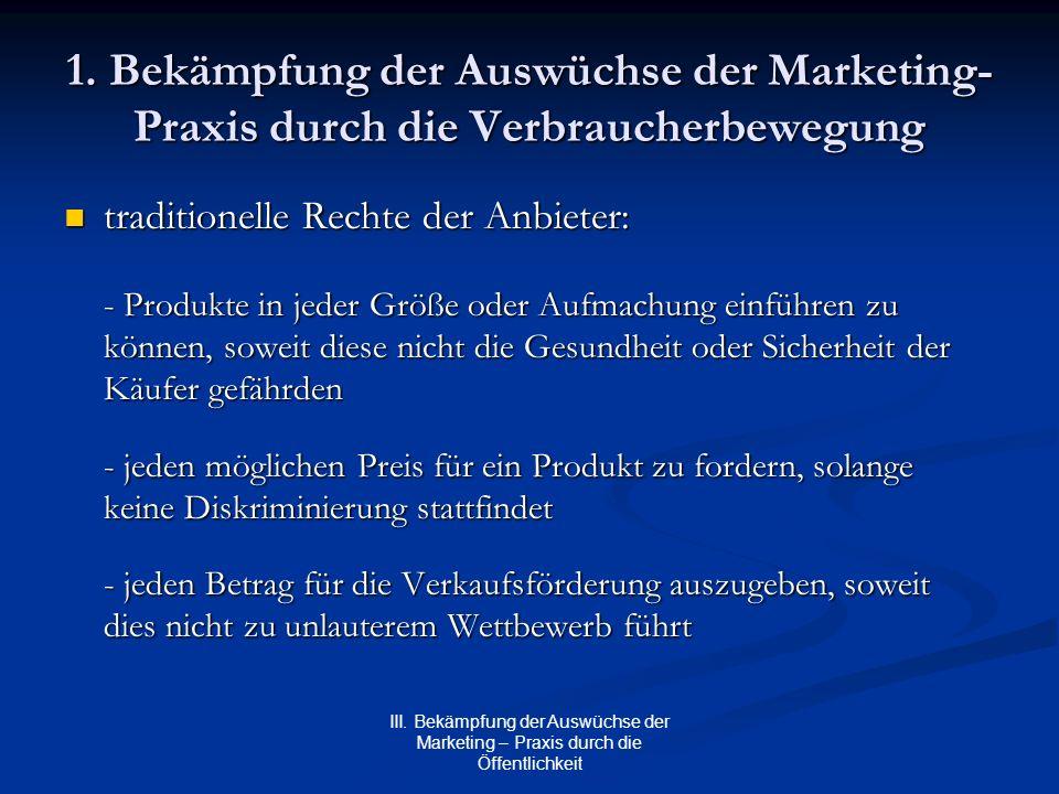 III. Bekämpfung der Auswüchse der Marketing – Praxis durch die Öffentlichkeit 1. Bekämpfung der Auswüchse der Marketing- Praxis durch die Verbraucherb