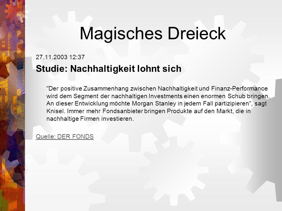 Magisches Dreieck 27.11.2003 12:37 Studie: Nachhaltigkeit lohnt sich