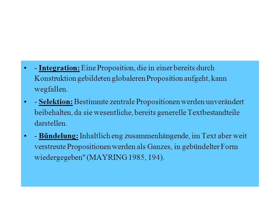 - Integration: Eine Proposition, die in einer bereits durch Konstruktion gebildeten globaleren Proposition aufgeht, kann wegfallen. - Selektion: Besti