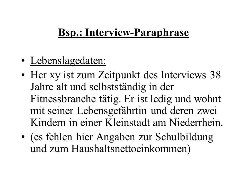 Bsp.: Interview-Paraphrase Lebenslagedaten: Her xy ist zum Zeitpunkt des Interviews 38 Jahre alt und selbstständig in der Fitnessbranche tätig. Er ist