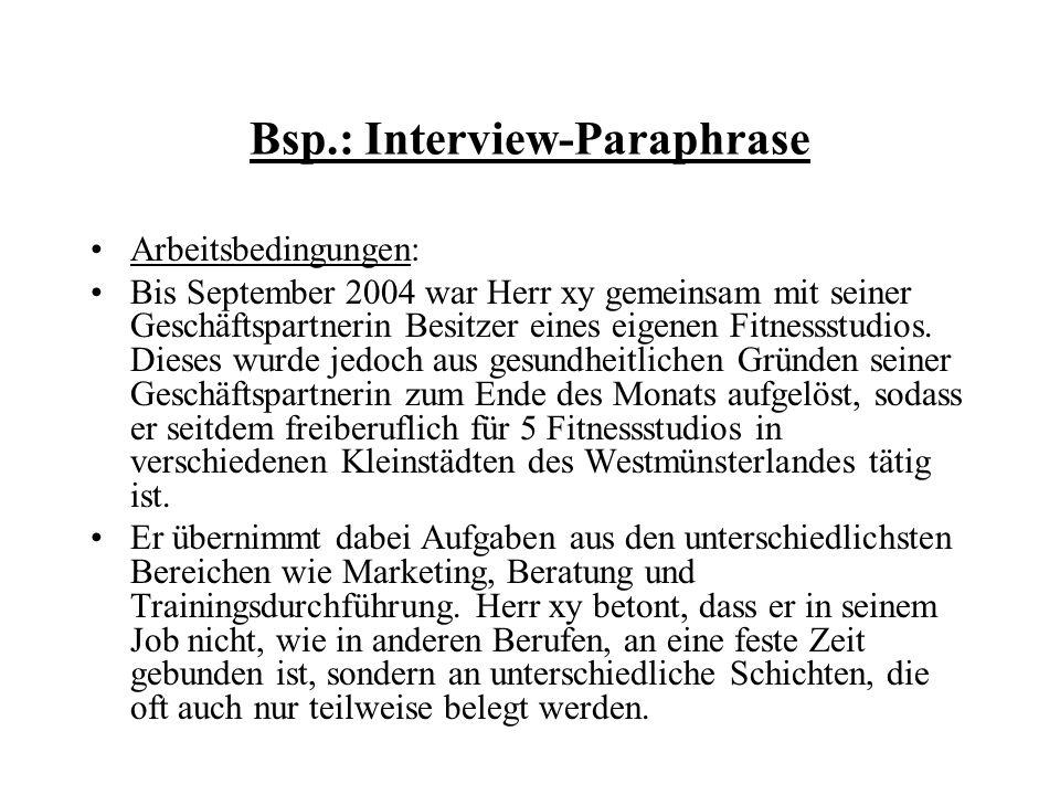 Bsp.: Interview-Paraphrase Arbeitsbedingungen: Bis September 2004 war Herr xy gemeinsam mit seiner Geschäftspartnerin Besitzer eines eigenen Fitnessst