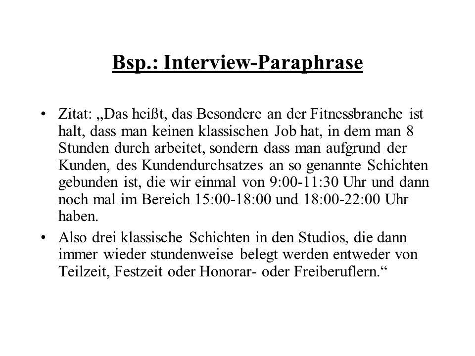 Bsp.: Interview-Paraphrase Zitat: Das heißt, das Besondere an der Fitnessbranche ist halt, dass man keinen klassischen Job hat, in dem man 8 Stunden d