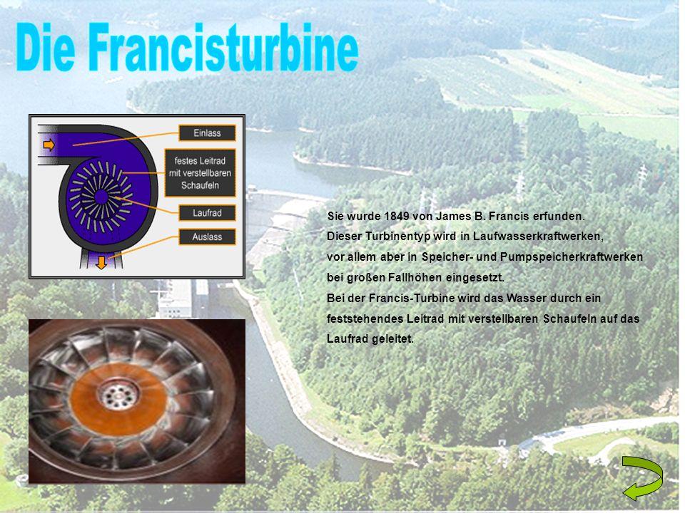 Sie wurde 1849 von James B. Francis erfunden. Dieser Turbinentyp wird in Laufwasserkraftwerken, vor allem aber in Speicher- und Pumpspeicherkraftwerke