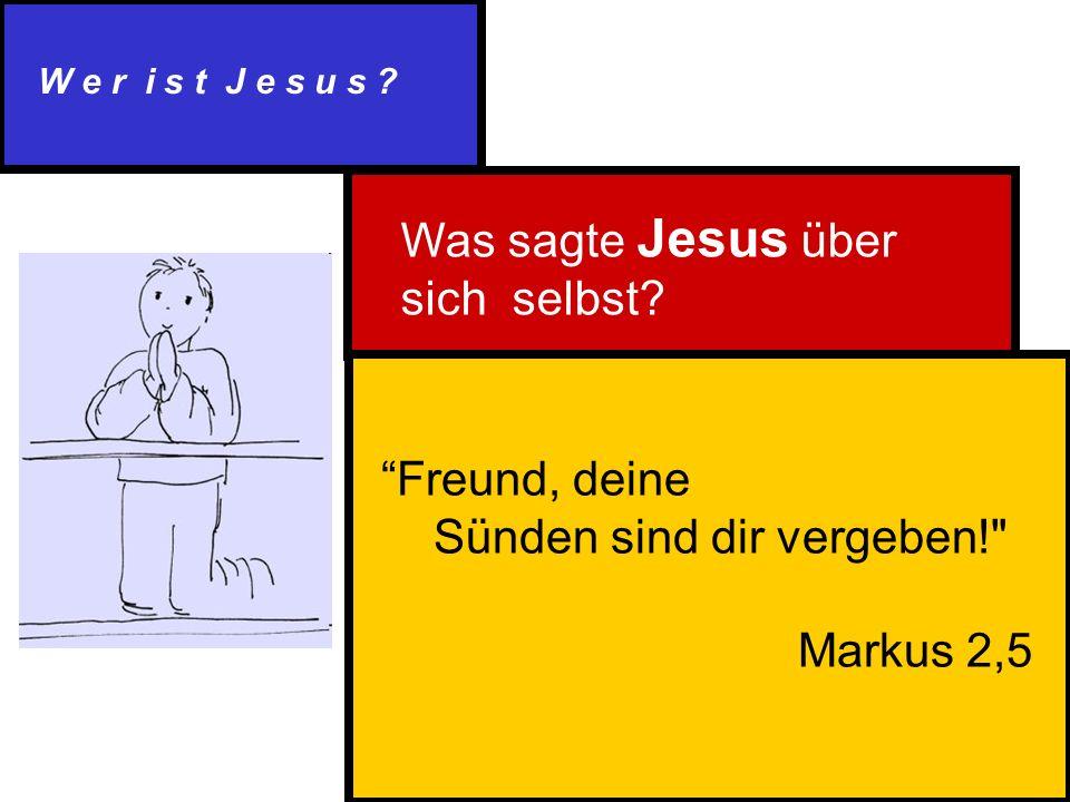 W e r i s t J e s u s . Was sagte Jesus über sich selbst.