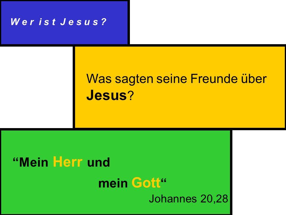 W e r i s t J e s u s . Was sagten seine Freunde über Jesus .