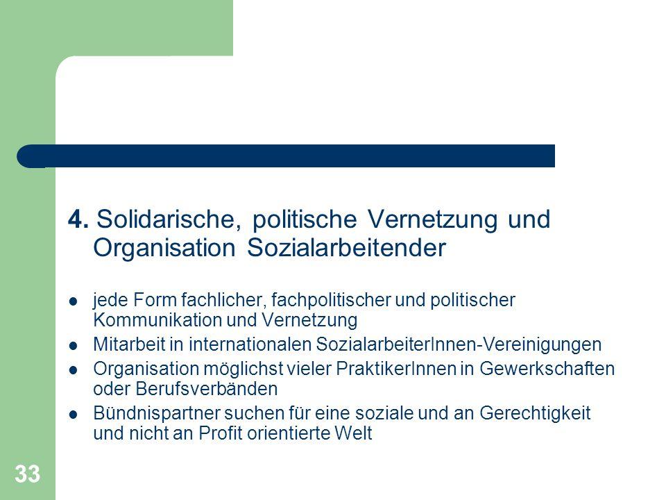 33 4. Solidarische, politische Vernetzung und Organisation Sozialarbeitender jede Form fachlicher, fachpolitischer und politischer Kommunikation und V