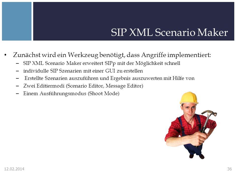 SIP XML Scenario Maker Zunächst wird ein Werkzeug benötigt, dass Angriffe implementiert: – SIP XML Scenario Maker erweitert SIPp mit der Möglichkeit schnell – individulle SIP Szenarien mit einer GUI zu erstellen – Erstellte Szenarien auszuführen und Ergebnis auszuwerten mit Hilfe von – Zwei Editiermodi (Scenario Editor, Message Editor) – Einem Ausführungsmodus (Shoot Mode) 12.02.201436