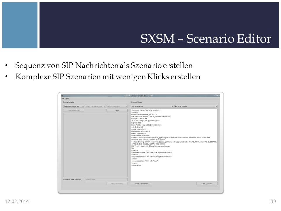 SXSM – Scenario Editor Sequenz von SIP Nachrichten als Szenario erstellen Komplexe SIP Szenarien mit wenigen Klicks erstellen 12.02.201439