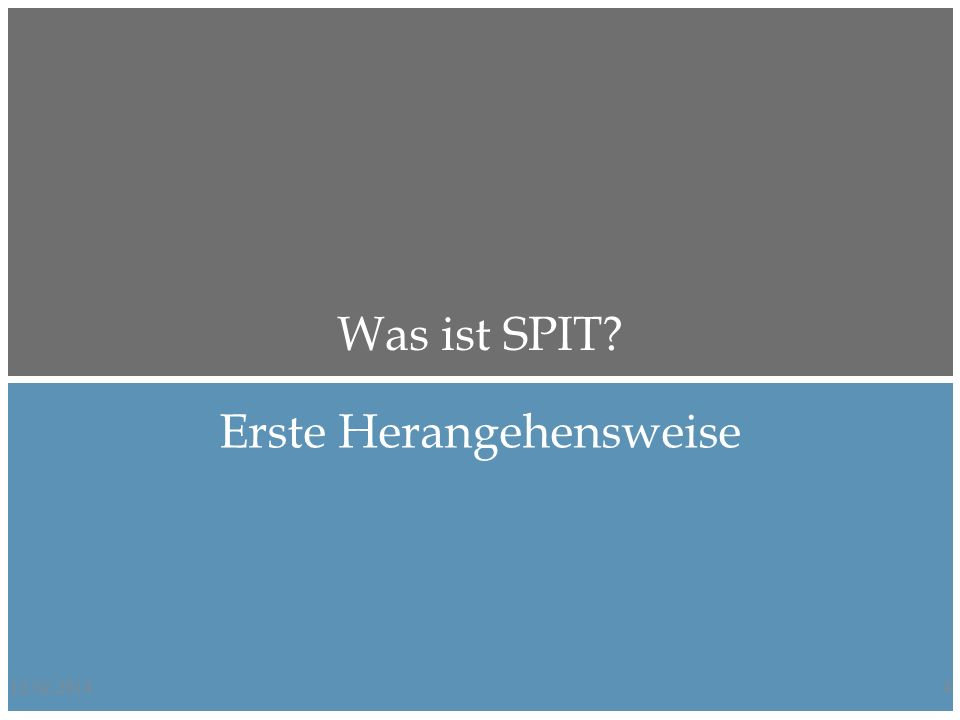 Was ist SPIT.SPIT vs.