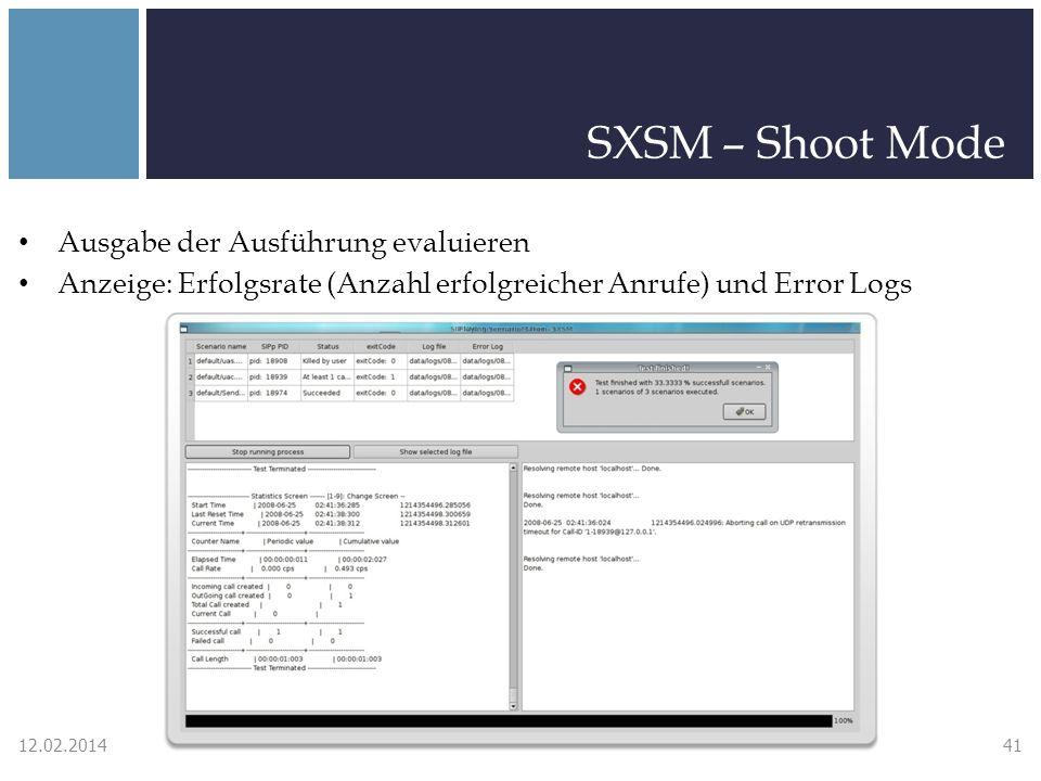 SXSM – Shoot Mode Ausgabe der Ausführung evaluieren Anzeige: Erfolgsrate (Anzahl erfolgreicher Anrufe) und Error Logs 12.02.201441