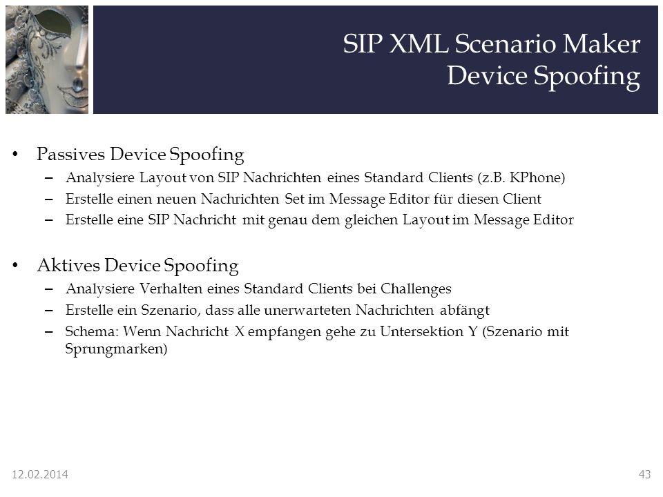 SIP XML Scenario Maker Device Spoofing Passives Device Spoofing – Analysiere Layout von SIP Nachrichten eines Standard Clients (z.B. KPhone) – Erstell
