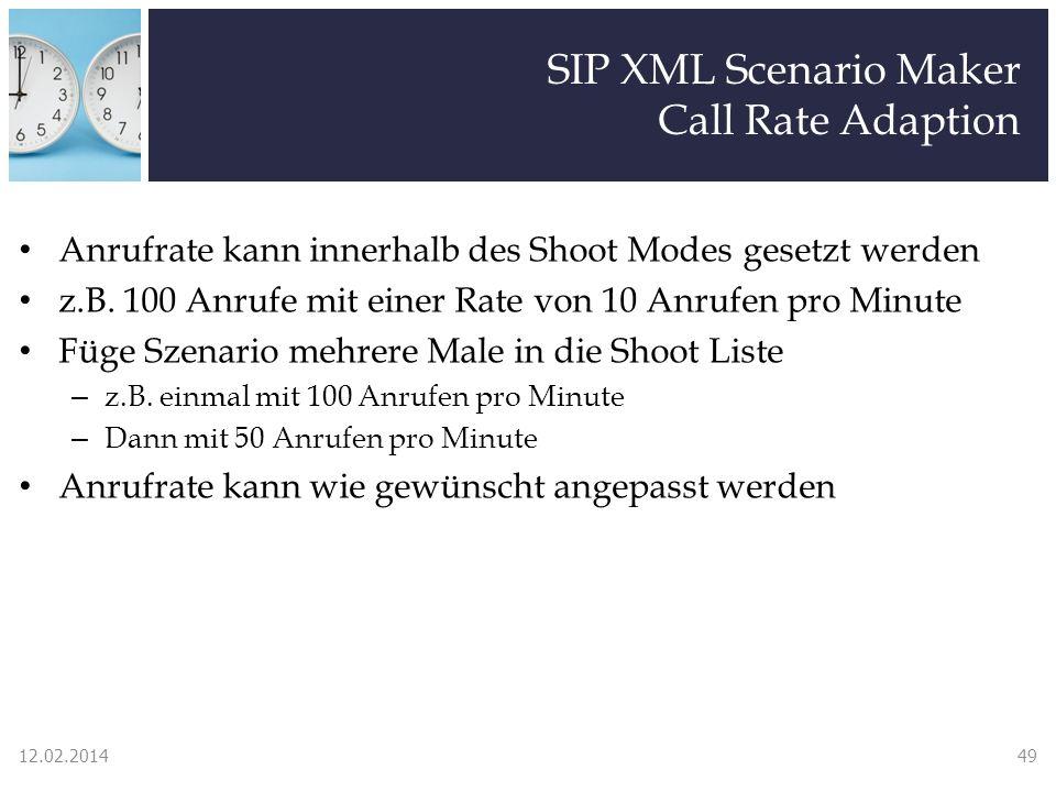 SIP XML Scenario Maker Call Rate Adaption Anrufrate kann innerhalb des Shoot Modes gesetzt werden z.B. 100 Anrufe mit einer Rate von 10 Anrufen pro Mi